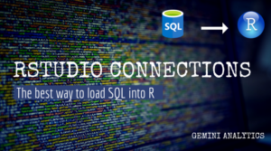 RStudio Connections: The best way to load SQL into R